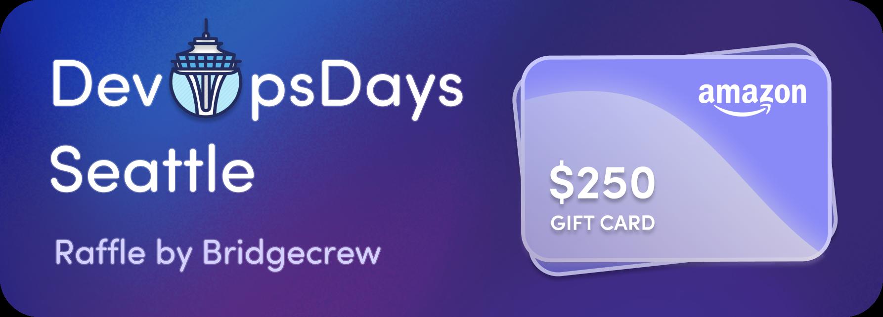 Bridgecrew $250 Amazon Gift Card Raffle at DevOpsDays Seattle