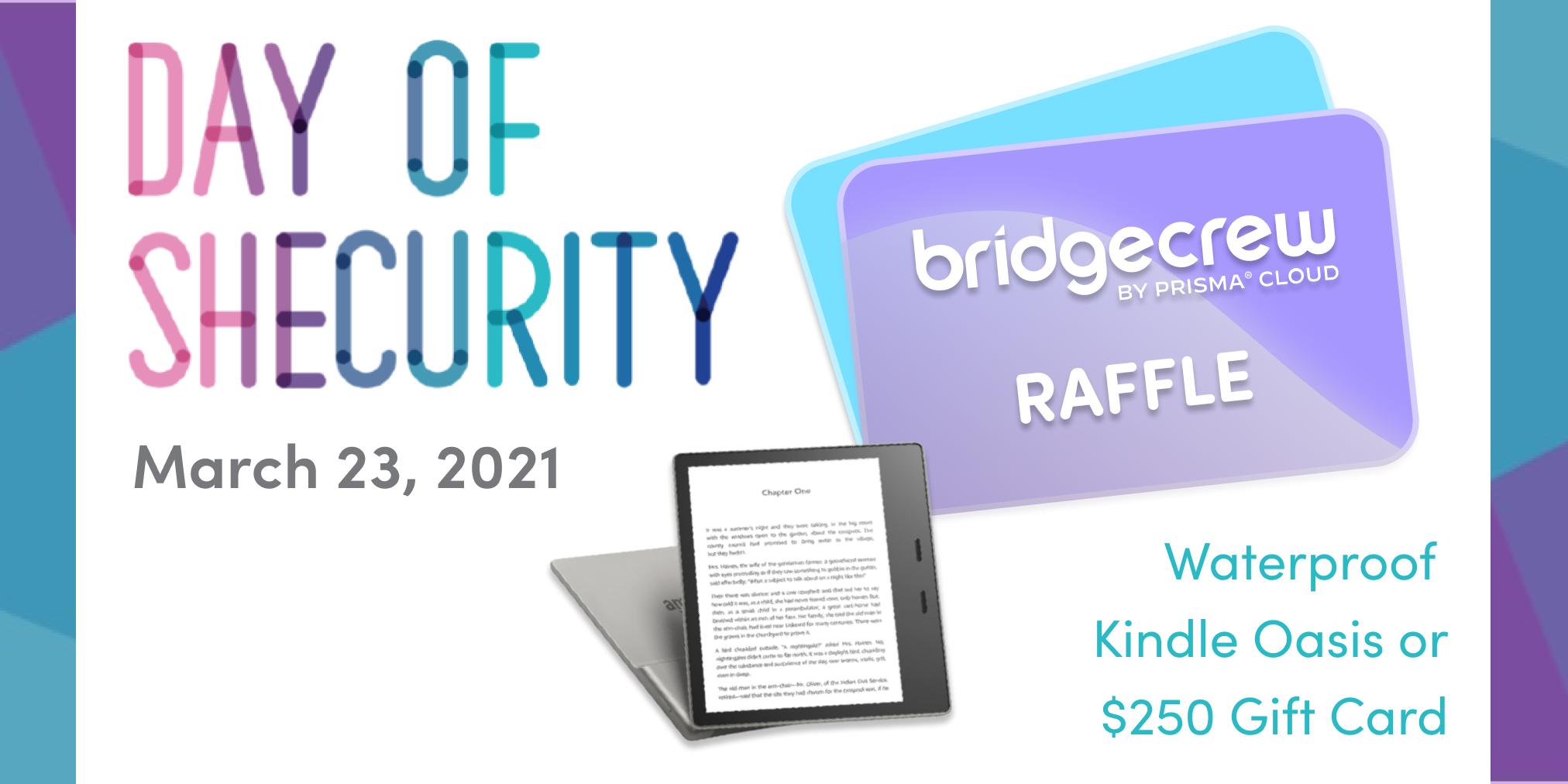 Day of Shecurity Raffle by Bridgecrew | Waterproof Kindle Oasis