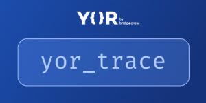 yor trace